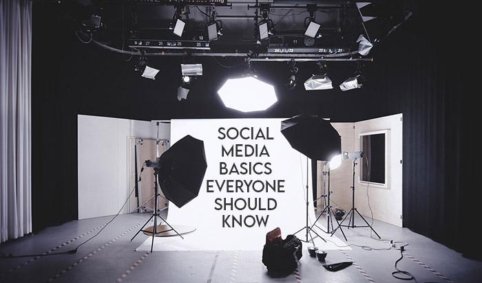 Social Media Basics Everyone Should Know